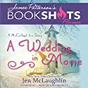 A Wedding in Maine: A McCullagh Inn Story Audiobook by Jen McLaughlin, James Patterson - foreword Narrated by Erin Bennett