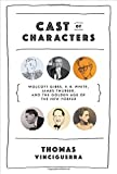 Cast of Characters: Wolcott Gibbs, E.B. White, James Thurber, and the Golden Age of the New Yorker