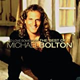 To Love Somebody - The Best Of Michael Bolton
