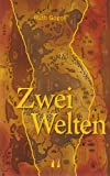 Zwei Welten: Erotischer Liebesroman - Ruth Gogoll