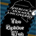 The Spider Web: Sherlock Holmes Uncovered, Book 4 (       UNABRIDGED) by Steven Ehrman Narrated by Patrick Conn