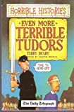 Terry Deary Horrible Histories Even More Terrible Tudors