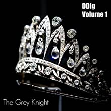 DDlg Volume 1: The Best of Daddy Dom and Little Girl Roleplay Audiobook by  The Grey Knight Narrated by  The Grey Knight