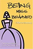img - for Being Miss Behaved: Humorous Essays for the Politically Incorrect book / textbook / text book