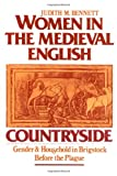 Women in the Medieval English Countryside: Gender and Household in Brigstock before the Plague (0195045610) by Bennett, Judith M.