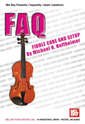 Mel Bay Presents Faq; Fiddle Care And Setup (Faq (Mel Bay)) (Mel Bay'S New Faq Series)
