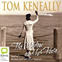 The Widow and Her Hero Audiobook by Tom Keneally Narrated by Beverley Dunn, David Tredinnick