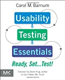 Usability Testing Essentials: Ready, Set...Test!
