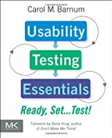 Usability Testing Essentials: Ready, Set…Test! Front Cover