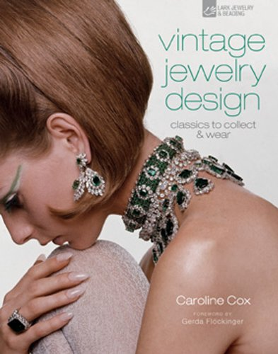 Vintage Jewelry Design: Classics to Collect & Wear (Vintage Fashion Series)
