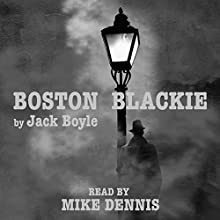 Boston Blackie (       UNABRIDGED) by Jack Boyle Narrated by Mike Dennis