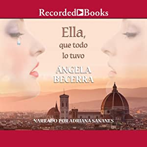 Ella, que todo lo tuvo [She Who Had Everything] Audiobook