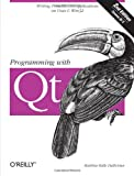 Programming with Qt (2nd Edition) (0596000642) by Dalheimer, Matthias Kalle