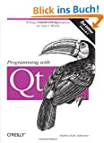 Programming with Qt: Writing Portable GUI applications on Unix and Win32 (Classique Us)