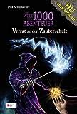 Die Welt der 1000 Abenteuer, Band 04: Verrat an der Zauberschule