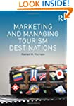 Marketing and Managing Tourism Destin...