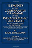 img - for Elements of the Comparative Grammar of the Indo-Germanic Languages: Volume II: Morphology (Stem-Formation and Inflexion). Part I. book / textbook / text book
