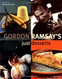 Gordon Ramsay's Just Desserts (159223111X) by Ramsay, Gordon