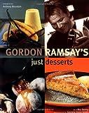 Gordon Ramsay's Just Desserts (159223111X) by Ramsay, Gordon