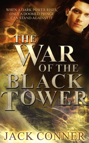 War of the Black Tower: Part One of a Dark Epic Fantasy Trilogy (Song of the Broken World: An Epic Fantasy Adventure / Sword and Sorcery Series)