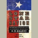 Lone Star Nation Audiobook by H.W. Brands Narrated by Don Leslie