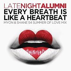 Every Breath Is Like A Heartbeat (Myon & Shane 54 Summer Of Love Mix)