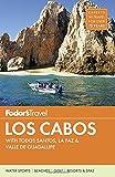 Fodor s Los Cabos: with Todos Santos, La Paz and Valle de Guadalupe (Full-color Travel Guide)