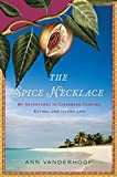 img - for The Spice Necklace: My Adventures in Caribbean Cooking, Eating, and Island Life by Ann Vanderhoof (2011-02-07) book / textbook / text book