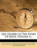 Life Studies In The Story Of Jesus, Volume 4...