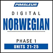 Norwegian Phase 1, Unit 21-25: Learn to Speak and Understand Norwegian with Pimsleur Language Programs | [Pimsleur]