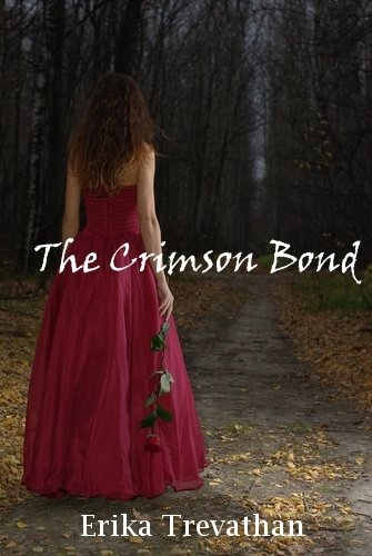 The Crimson Bond (The Crimson Bond Series, #1) by Erika Trevathan