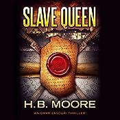 Slave Queen: An Omar Zagouri Thriller | H. B. Moore