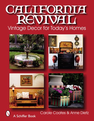 California Revival: Vintage Decor for Today's Homes (Schiffer Books)