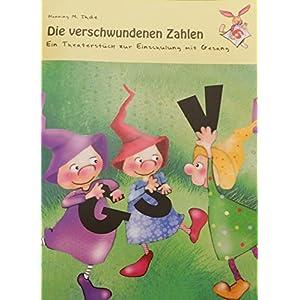 Die verschwundenen Zahlen - Ein Theaterstück zur Einschulung mit Gesang inkl. CD