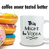 This Might Be Vodka - Coffee Mug