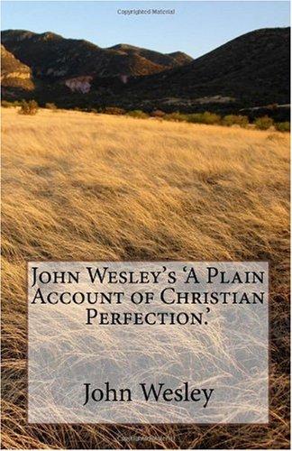 A Plain Account of Christian Perfection Summary