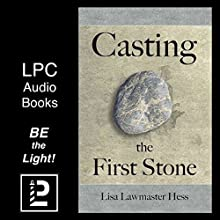 Casting the First Stone Audiobook by Lisa Lawmaster Hess Narrated by Beth McIntosh