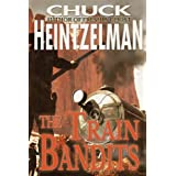 The Train Bandits ~ Chuck Heintzelman