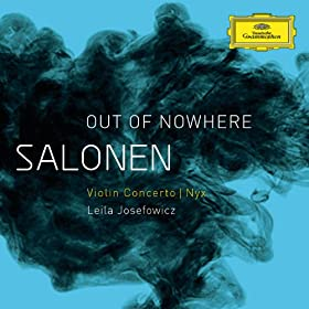 "Salonen: ""Out Of Nowhere"" - Violin Concerto; Nyx [+digital booklet]"