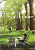img - for The Meaning of Swarthmore book / textbook / text book