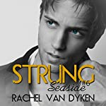 Strung: A Seaside Prequel | Rachel Van Dyken