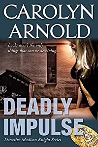 Deadly Impulse by Carolyn Arnold ebook deal