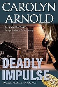 Deadly Impulse by Carolyn Arnold ebook deal