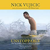Unstoppable: The Incredible Power of Faith in Action | [Nick Vujicic]