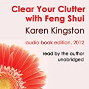 Clear Your Clutter with Feng Shui | [Karen Kingston]