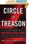 Circle of Treason: A CIA Account of T...