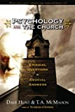 Dave Hunt Psychology and the Church: Critical Questions, Crucial Answers [With DVD]