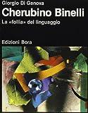 Cherubino Binelli, la «Follia» del linguaggio