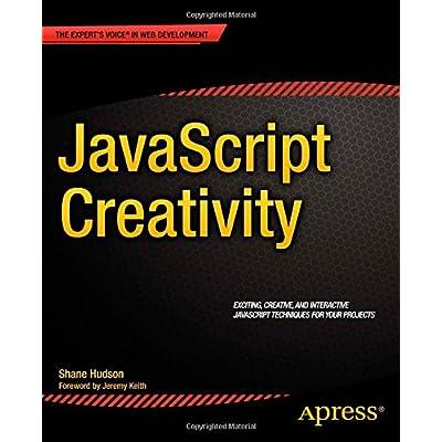 JavaScript Creativity: Exploring the Modern Capabilities of JavaScript and Html5