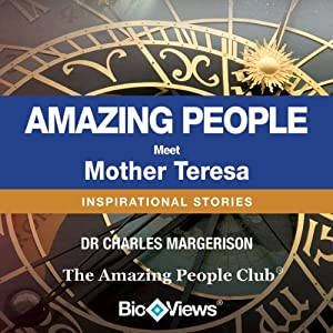 Meet Mother Teresa: Inspirational Stories | [Charles Margerison]